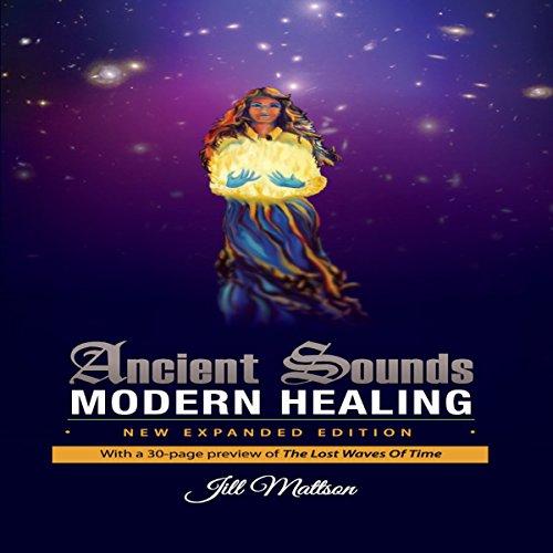Ancient Sounds ~ Modern Healing  audiobook cover art