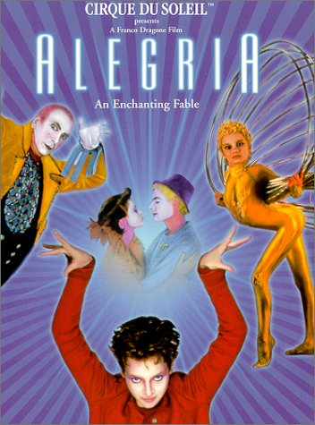 Cirque du Soleil - Alegria: An Enchanting Fable