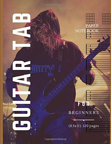 guitar tab paper notebook for beginners: blank 120 pages music manuscript guitar tab with chord diagram good for beginners, men, women, teens, kids, ... staff for notes, good gift for anyone.