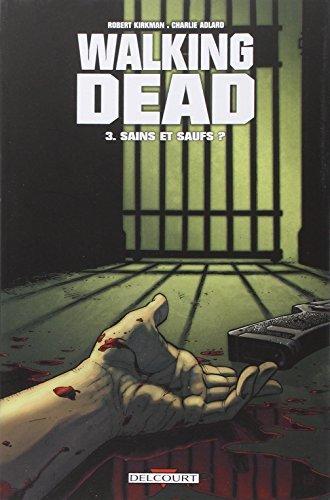 Walking Dead T03: Sains et saufs