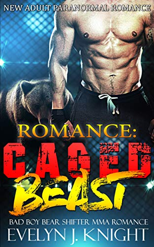 CAGED BEAST: A Bad Boy Bear Shifter MMA Romance