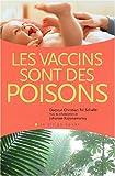 Les vaccins sont des poisons