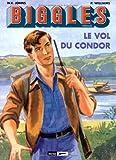 Biggles Héritage, Tome 3 - Le vol du Condor ; La mort silencieuse ; Rendez-vous en Extrême-Orient