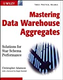 Mastering Data Warehouse Aggregates: Solutions for Star Schema Performance