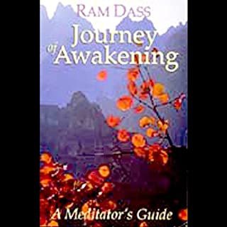 Journey of Awakening                   By:                                                                                                                                 Ram Dass                               Narrated by:                                                                                                                                 Ram Dass                      Length: 1 hr and 30 mins     103 ratings     Overall 4.4