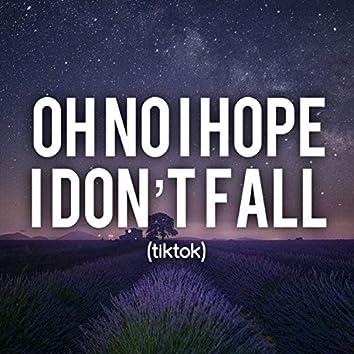oh no i hope i don't fall