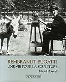 Rembrandt Bugatti - Une vie pour la sculpture