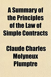 A Summary of the Principles of the Law of Simple Contracts