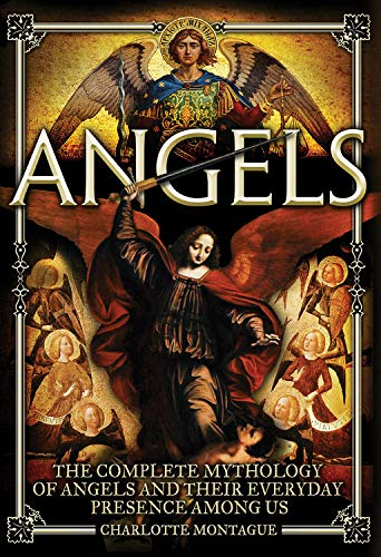 Angels: The Complete Mythology of Angels and Their Everyday Presence Among Us (Oxford People)