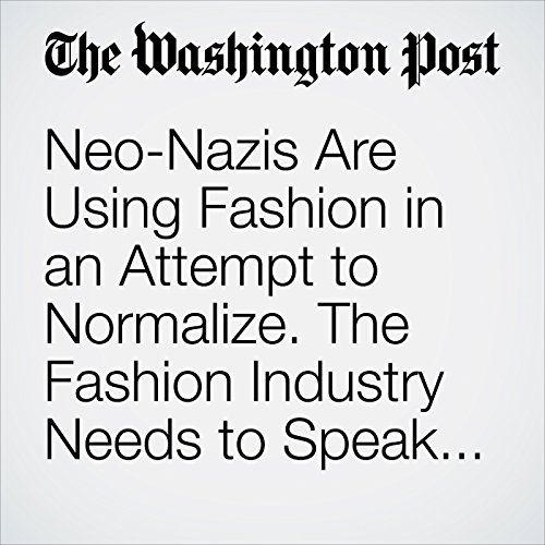 Neo-Nazis Are Using Fashion in an Attempt to Normalize. The Fashion Industry Needs to Speak Up. copertina