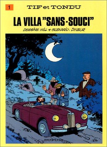 """Tif et Tondu, tome 1 : La Villa """"sans-souci"""""""