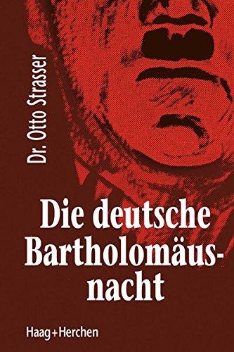 Die deutsche Bartholomäusnacht: Mit einem Nachwort von Dr. Claus-Martin Wolfschlag