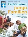 Finanzplaner für junge Familien – Finanzcheck, staatliche Förderung, Erfolg im Job, mehr Netto und Familienabsicherung
