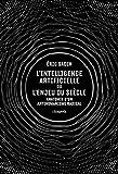 L' Intelligence artificielle ou l'enjeu du siècle - Anatomie d'un antihumanisme radical