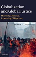 Globalization and Global Justice: Shrinking Distance, Expanding Obligations
