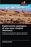 Esplorazione geologica di una zona vergine (Kerkouz)