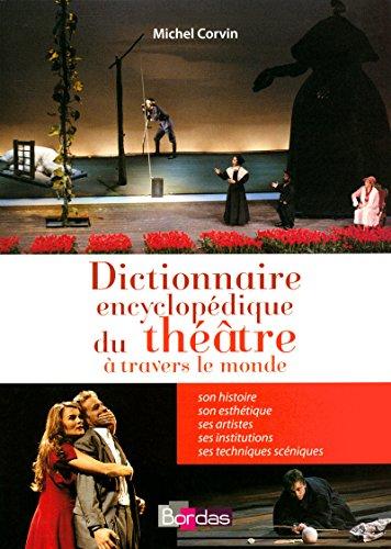Dictionnaire encyclopédique du théâtre PDF Books