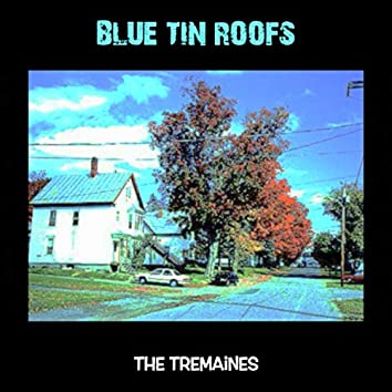 Blue Tin Roofs