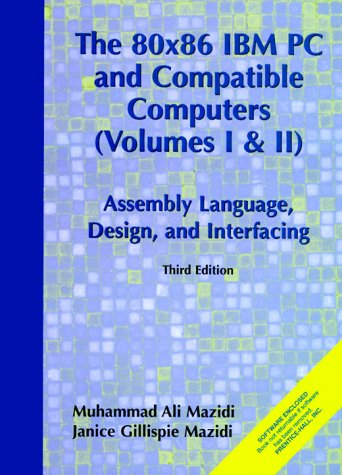 80X86 IBM PC and Compatible Computers: Assembly Language, Design and Interfacing Vol. I and II (3rd Edition)