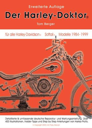 Der Harley-Doktor: Reparatur & Service Handbuch für alle Harley-Davidson Softail, FXR, FLT & FLH, also alle BigTwin Evolution Motoren Modelle von ... Harley Fahrer, Fahrerinnen und Werkstätten.