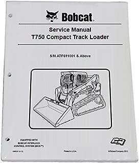 Bobcat T750 Compact Track Loader Repair Workshop Service Manual - Part Number # 6990261