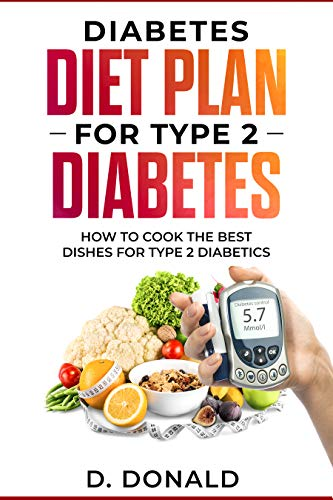 Diabetes Diet Plan For Type 2 Diabetes How To Cook The Best