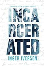 Incarcerated: Letters from Inmate 92510 (A Future Worth Fight For Book 1)