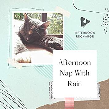 Afternoon Nap With Rain