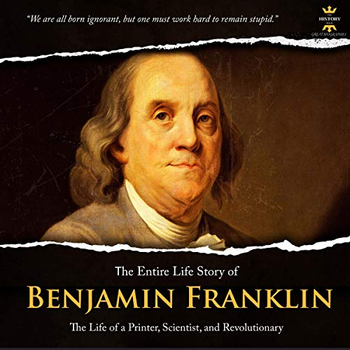 Benjamin Franklin: The Life of a Printer, Scientist, and Revolutionary  By  cover art
