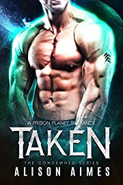 Taken: A Prison Planet Romance (The Condemned Series Book 2)