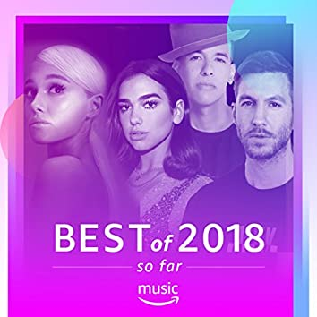 Best Songs of 2018 So Far