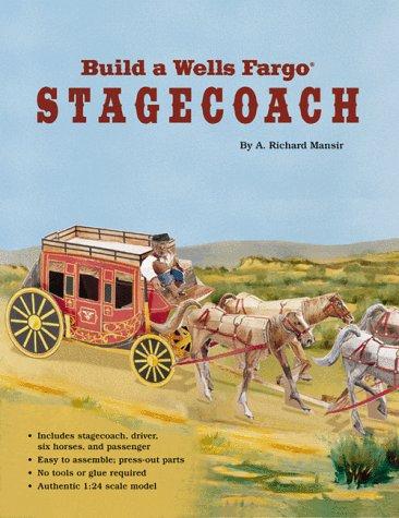 Build a Wells Fargo Stagecoach (Building America Series)
