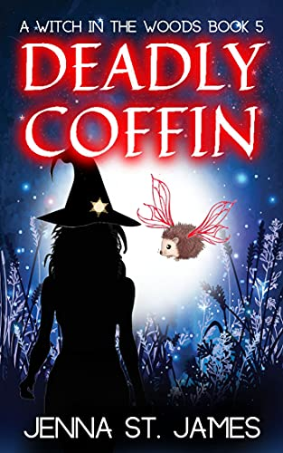 Deadly Coffin (A Witch in the Woods Book 5) by [Jenna  St. James]