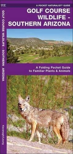 Golf Course Wildlife, Southern Arizona: A Folding Pocket Guide to Familiar Species (A Pocket Naturalist Guide)