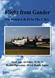 Flight from Gander: On Board a B-24 in the C.B.I. (English Edition)