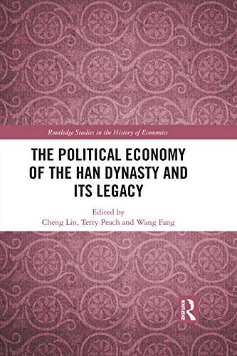 The Political Economy of the Han Dynasty and Its Legacy (Routledge Studies in the History of Economics) (English Edition)