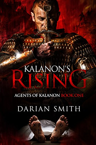 Kalanon's Rising (Agents of Kalanon Book 1) by [Darian Smith]