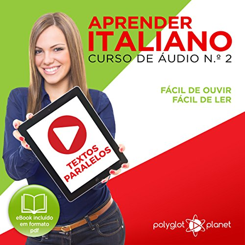 Aprender Italiano: Textos Paralelos, Fácil de ouvir, Fácil de ler [Learn Italian: Parallel Texts, Easy to Hear, Easy to Read] audiobook cover art
