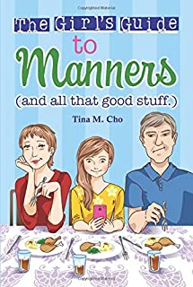Girl's Guide to Manners (Christian Girl's Guides): And All That Good Stuff