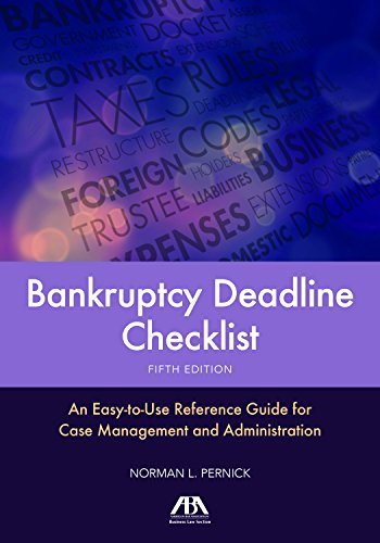 Bankruptcy Deadline Checklist: An Easy-to-Use Reference Guide for Case Management and Administration