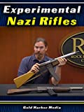 Experimental Nazi Rifles