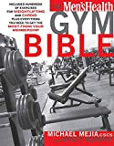 The Men's Health Gym Bible: Includes Hundreds of Exercises for Weightlifting and Cardio