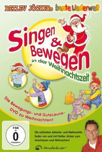 Singen & Bewegen in der Weihnachtszeit - Die schönsten Advents- und Weihnachtslieder von Detlev...
