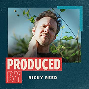 Produced By Ricky Reed
