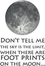 Black & White Don?t Tell Me The Sky Is The Limit When There Are Footprints On The Moon Typography Print - Motivational Poster - Inspirational Office Art 11x17
