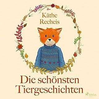 Die schönsten Tiergeschichten                   Autor:                                                                                                                                 Käthe Recheis                               Sprecher:                                                                                                                                 Edgar M. Böhlke                      Spieldauer: 1 Std. und 17 Min.     2 Bewertungen     Gesamt 4,0