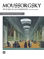 Moussorgsky Pictures at an Exhibition: For the Piano, an Alfred Masterwork Edition