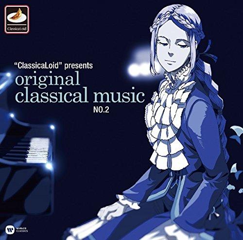 """""""ClassicaLoid"""" presents ORIGINAL CLASSICAL MUSIC No.2-アニメ『クラシカロイド』で""""ムジーク""""となった『クラシック音楽』を原曲で聴いてみる 第二集-"""