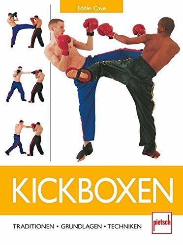 Kickboxen: Traditionen - Grundlagen -...