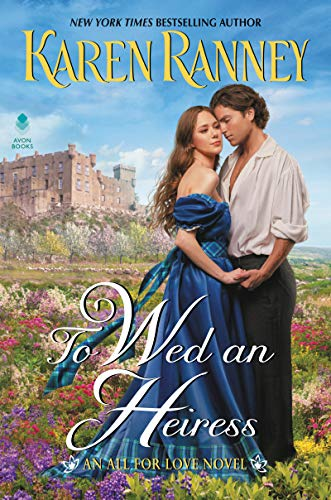 To Wed an Heiress: An All for Love Novel (All for Love Trilogy Book 2)